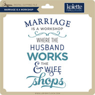 Marriage is a Workshop