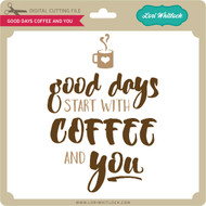 Good Days Coffee and You