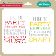 I Like to Party Music Craft