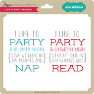 I Like to Party Nap Read