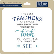Best Teachers Show You