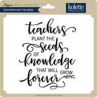 Teachers Plant the Seeds