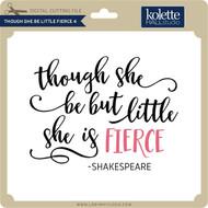 Though She Be Little Fierce 4