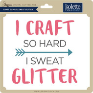 Craft So Hard Sweat Glitter