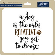 Dog is Only Relative You Choose