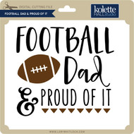 Football Dad & Proud Of It