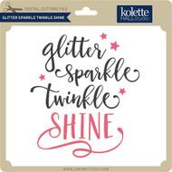 Glitter Sparkle Twinkle Shine