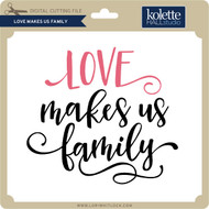 Love Makes Us Family