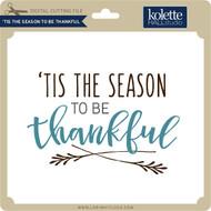 Tis The Season To Be Thankful