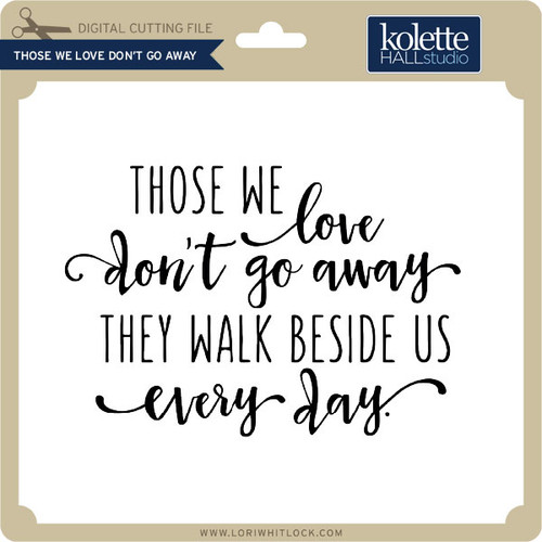 Download Those We Love Don't Go Away - Lori Whitlock's SVG Shop
