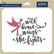 With Brave Wings She Fights