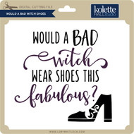 Would a Bad Witch Shoes