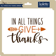 All Things Give Thanks Arrow