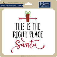 This is the Right Place Santa