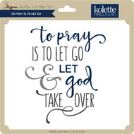 To Pray is to Let Go