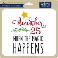 December 25 Magic Happens