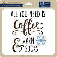 All You Need is Coffee Warm Socks
