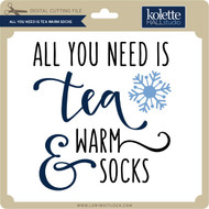 All You Need is Tea Warm Socks