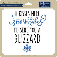 If Kisses Were Snowflakes Blizzard