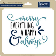 Merry Everything Happy Always