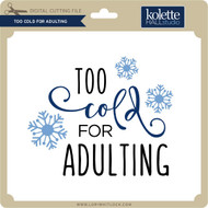 Too Cold for Adulting