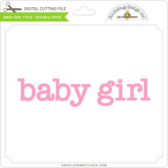 Baby Girl Title Sugar & Spice
