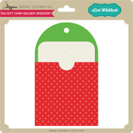 Tag Gift Card Holder Crescent
