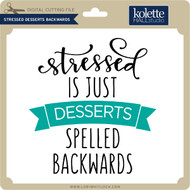 Stressed Desserts Backwards