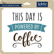 This Day Powered by Coffee
