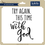 Try Again With God