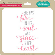 She Has Fire Soul Grace Heart