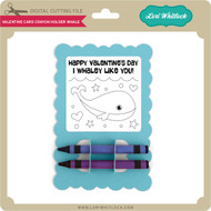 Valentine Card Crayon Holder Whale