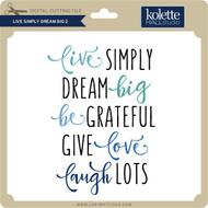 Live Simply Dream Big 2