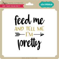 Baby T-Shirt Feed Me Pretty