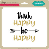 Baby T-Shirt Think Happy Be Happy