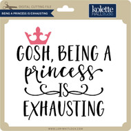 Being A Princess is Exhausting