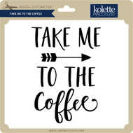 Take Me to the Coffee