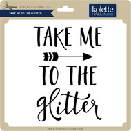 Take Me to the Glitter