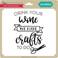 Drink Your Wine Crafts