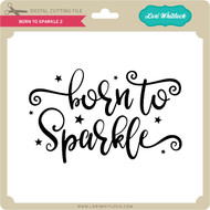 Born to Sparkle 2