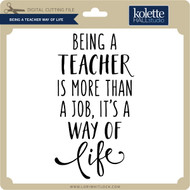 Being a Teacher Way of Life