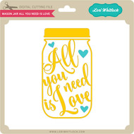 Mason Jar All You Need is Love