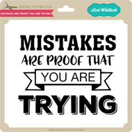 Mistakes are Proof You are Learning