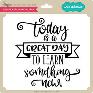 Today is a Great Day to Learn