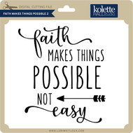 Faith Makes Things Possible 2