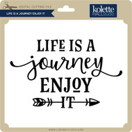 Life is a Journey Enjoy It