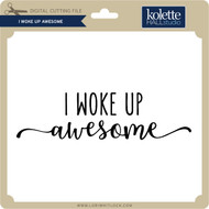 I Woke Up Awesome
