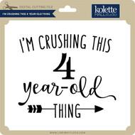 I'm Crushing This 4 Year Old Thing