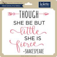 Though She Be Little Fierce 6