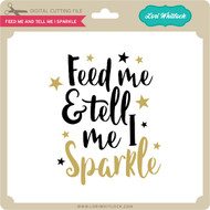 Feed Me and Tell Me I Sparkle